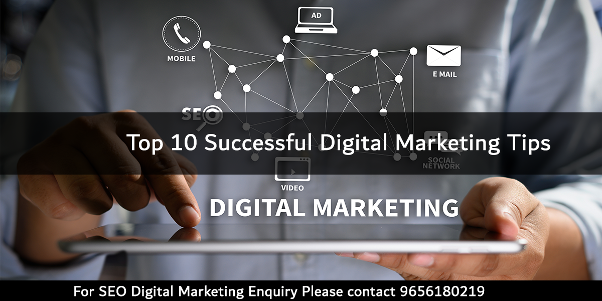 Top 10 Successful Digital Marketing Tips